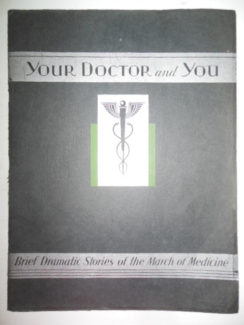 Your Doctor And You; Brief Dramatic Stories of the March of Medicine Parke Davis Advertising
