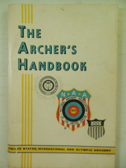 Image for The Archer's Handbook; United States, International and Olympic Archery 1966