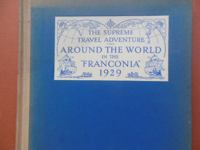 Image for The Supreme Travel Adventure Around the World in the Franconia 1929 Sailing From New York  January 19th Returning May 31st