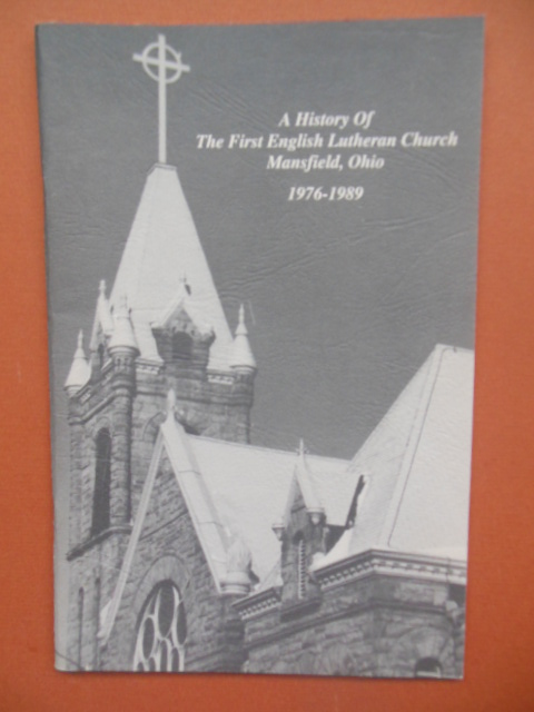 Image for A History of the First English Lutheran Church of Mansfield, Ohio 1976-1989