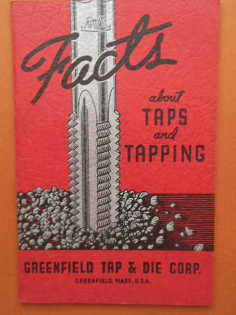 Image for Facts About Taps and Tapping (Greenfield Tap & Die 1938)