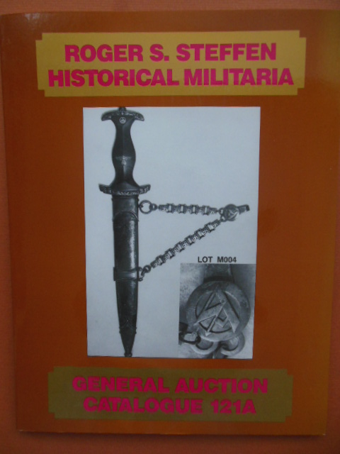 Image for Roger S. Steffen Historical Militaria Auction Catalogue 121A (1989)
