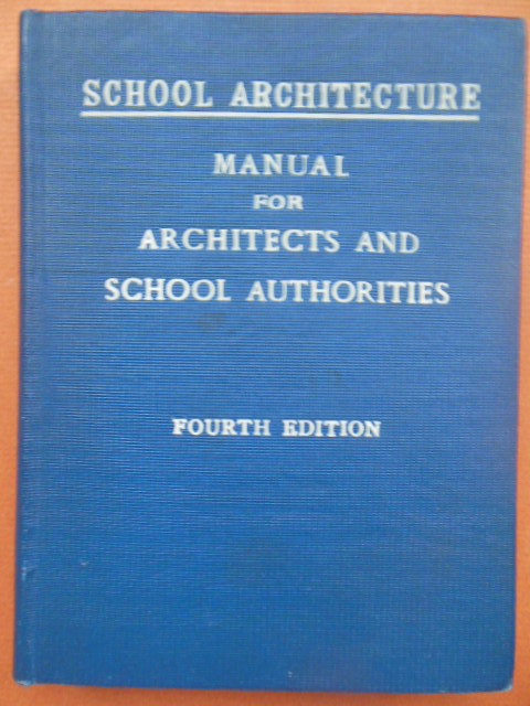 Image for School Architecture: Manual for Architects and School Authorities 1910