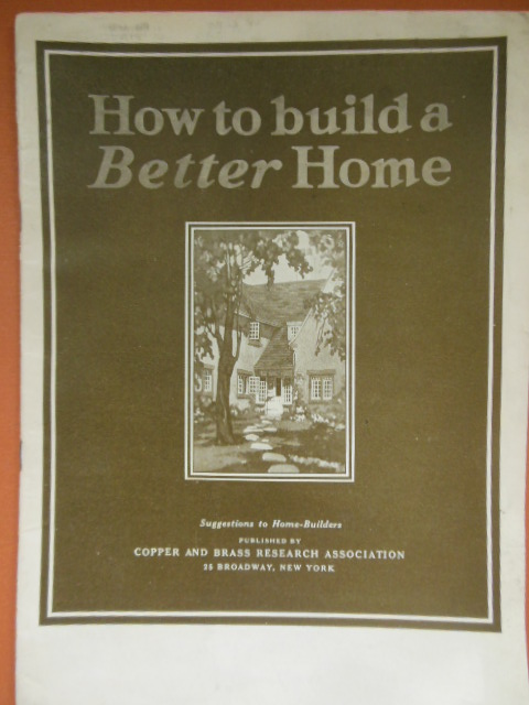 Image for How to Build A Better Home / Copper and Brass Research Association
