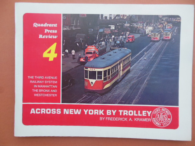Image for Across New York By Trolley (Third Avenue Railway System In Manhattan, The Bronx, Westchester 1975