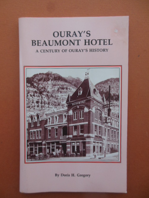 Image for Ouray's Beaumont Hotel; A Century of Ouray's History (Colorado)