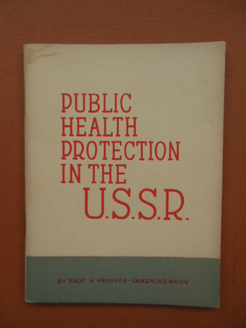 Image for Public Health Protection in the U.S.S. R. (U.S.S.S. Pavilion 1939 World's Fair