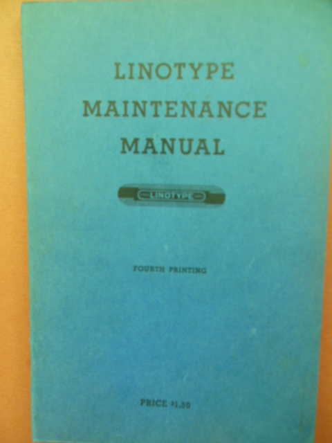 Image for Linotype Maintenance Manual Including the Big Scheme of Simple Operation 1951