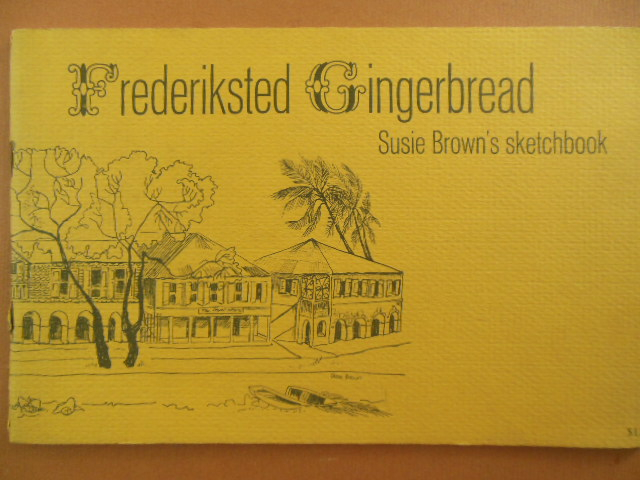 Image for Fredriksted Gingerbread; Susie Brown's Sketchbook (St. Croix 1967 Art & Poetry)