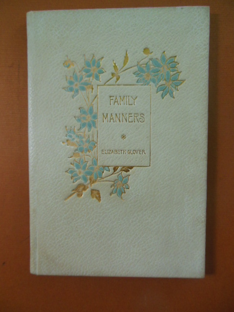 Image for Family Manners (1890 Gift Book)