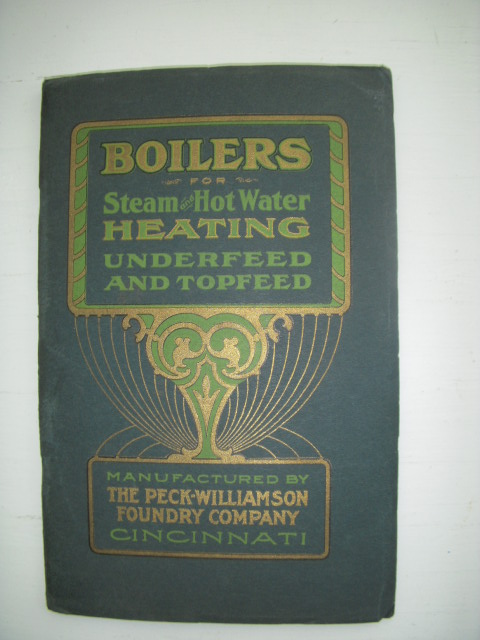 Image for Boilers for Steam Heating Underfeed and Topfeed  Manufactured By the  Peck-Williams Foundry Company (Circa 1900-1911)