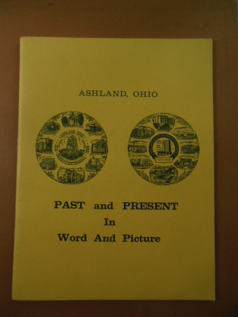 Image for Ashland, Ohio Past and Present and In Word and Picture (SIGNED 1965)