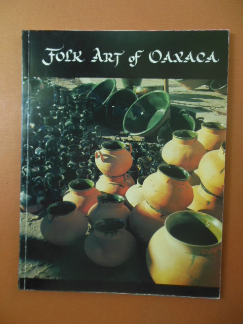 Image for Folk Art of Oaxaca; The Ward Collection (Art Exhibition Catalog 1987)