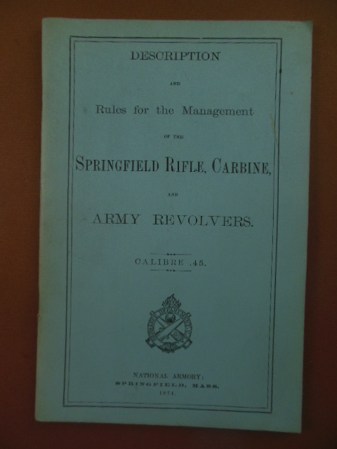Image for Description of the Rules for the Management of the Springfield Rifle Carbine and Army Revolvers Calibre .45