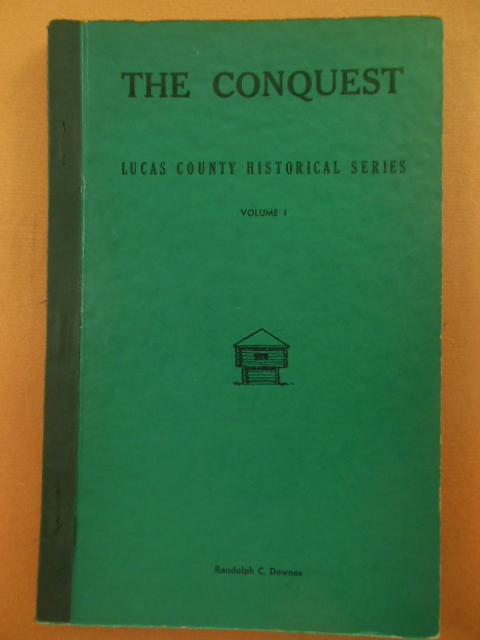 Image for The Conquest: Lucas County Historical Series Volume I (Ohio 1948)