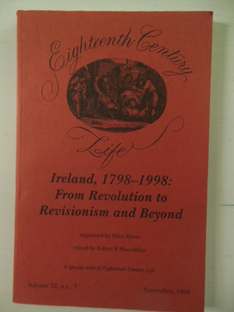 Image for Eighteenth Century Life: Ireland, 1798-1998 From Revolution to Revisionism and Beyond (Academic Journal November, 1998)
