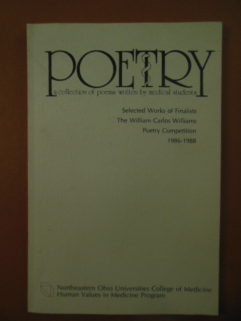 Image for POETRY - A Collection of Poems Written by Medical Students (Selected Works of Finalists, The William Carlos Williams Poetry Competition 1986-1988)