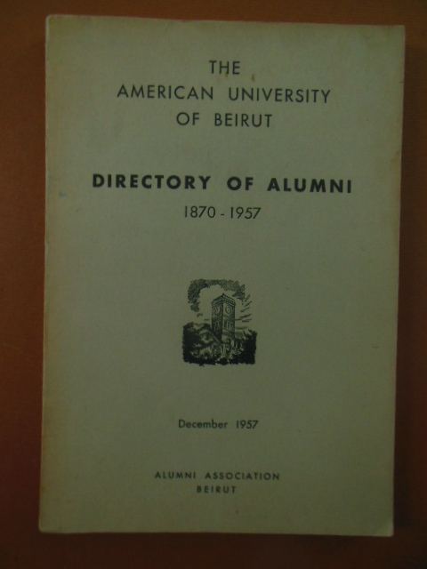Image for The American University of Beirut Directory of Alumni 1870-1957