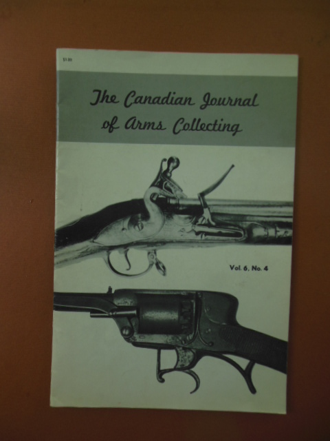 Image for The Canadian Journal of Arms Collecting Vol.6 No.4; (Long Land Pattern Musket; British Percussion Revolver)