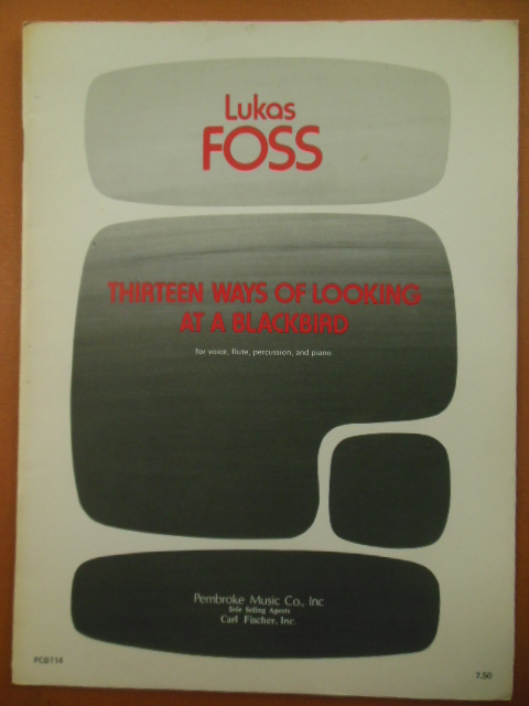 Image for Lukas Foss Thirteen Ways of Looking At a Blackbird (For Voice, Flute, Percussion and Piano, 1980)