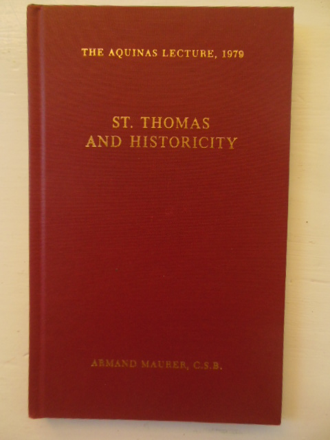 Image for St. Thomas and Historicity (The Aquinas Lecture 1979)