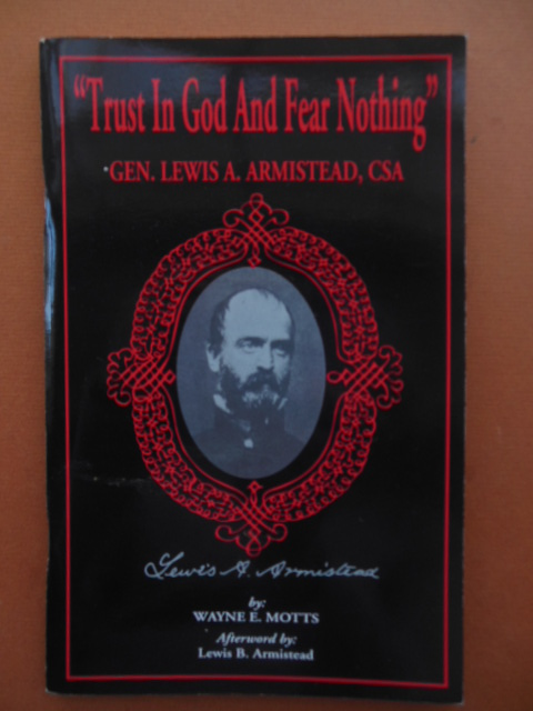 "Image for ""Trust In God And Fear Nothing""; General Lewis A. Armistead, CSA (1995)"
