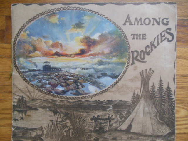 Image for Among The Rockies Pictures Of Magnificent Scenes In The Rocky Mountains (1905)