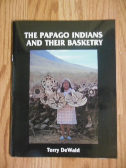 Image for The Papago Indians and Their Basketry ( SIGNED 1979)