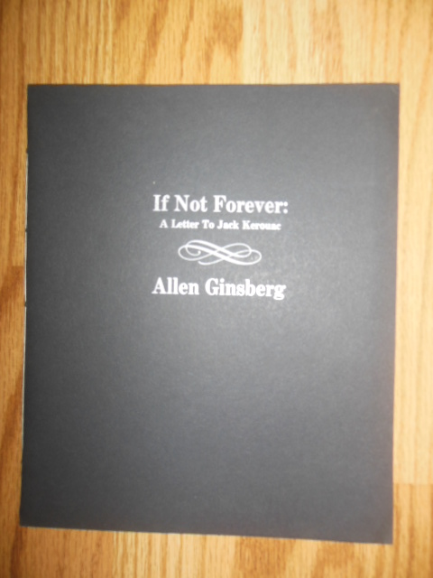 If Not Forever; A Letter to Jack Kerouac from Allen Ginsberg (Limited 1st Edition)