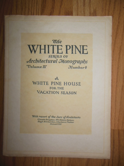 Image for A White Pine House For The Vacation Season; The White Pine Series of Architectural Monographs (1918)