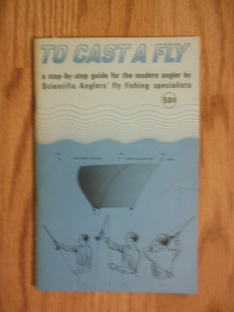 Image for To Cast A Fly; A Step-by-Step Guide for the Modern Angler by Scientific Anglers' Fly Fishing Specialists (1966)