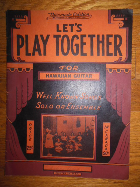 Image for Let's Play Together; Well Known Songs Solo or Ensemble For Hawaiian Guitar 1936