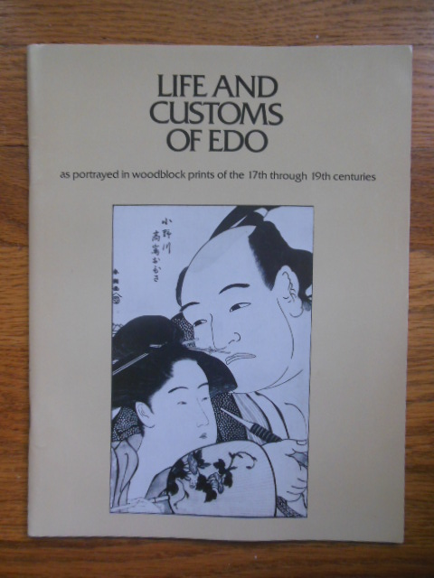 Image for Life and Customs of Edo As Portrayed in Woodblock Prints of the 17th-19th Centuries)1978