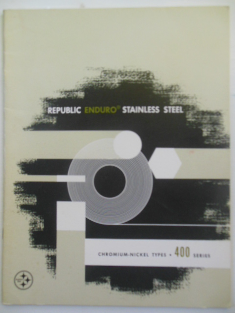 Image for Republic Enduro Stainless Steel Chromium-Nickel Types 400 Series (1964 Republic Steel)