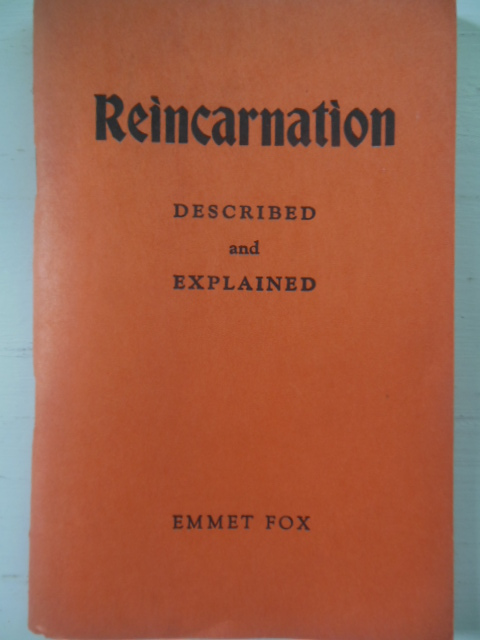 Image for Reincarnation Described and Explained, Emmet Fox (New Thought, 1939)
