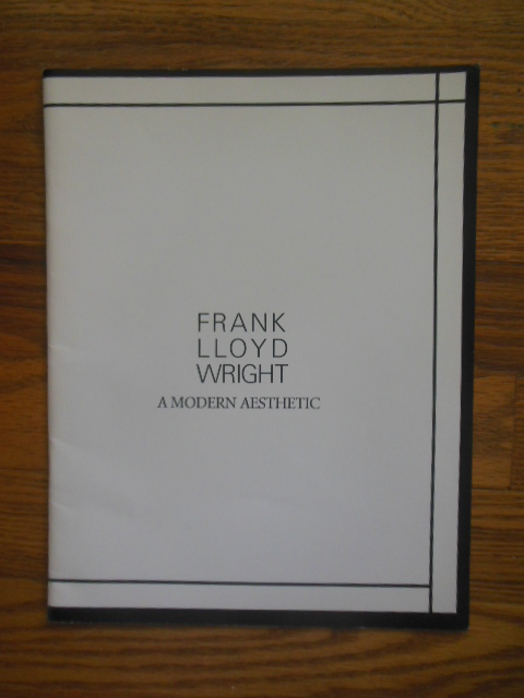 Image for Frank Lloyd Wright A Modern Aesthetic June 6 to July 15, 1986 (The Darwin D. Martin House)