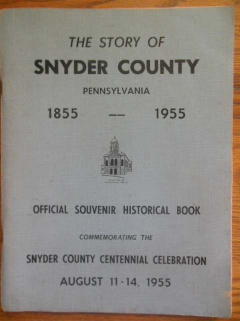 Image for The Story of Snyder County Pennsylvania 1855-1955 Official Centennial Souvenir