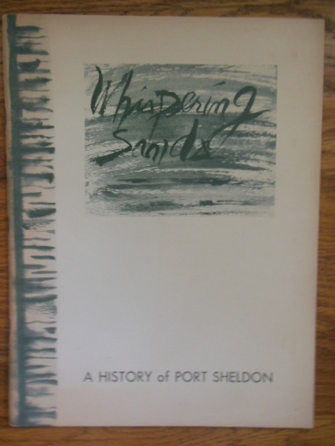 Image for Whispering Sands; A History of Port Sheldon, Michigan (1966)