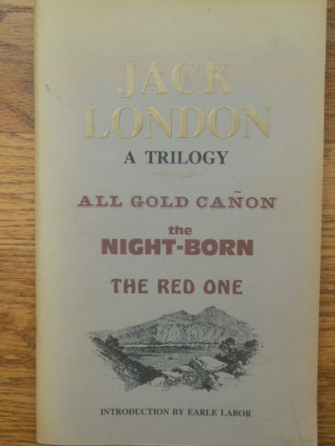 Image for Jack London A Trilogy; All Gold Canon, The Night-Born, The Red One (1st Ed. 1985)