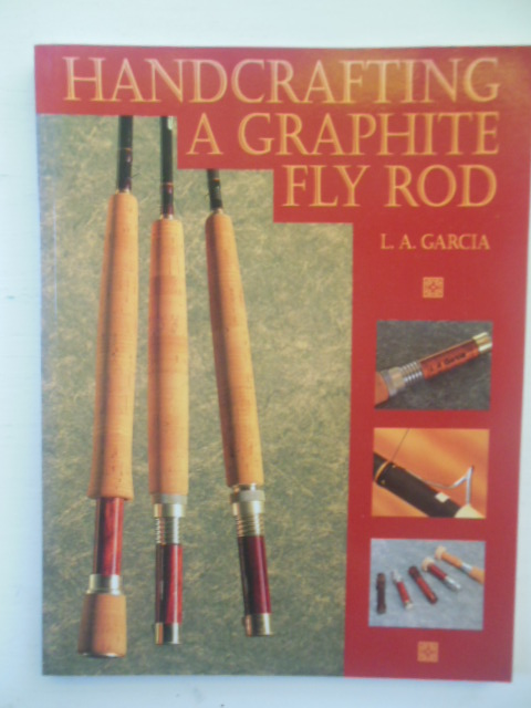 Image for Handcrafting A Graphite Fly Rod (1994)