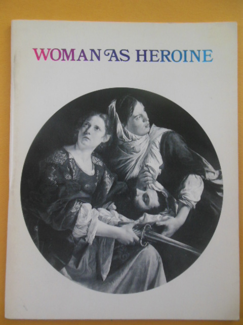 Image for Woman As Heroine (Art Catalog Worcester Museum of Art, 1972)