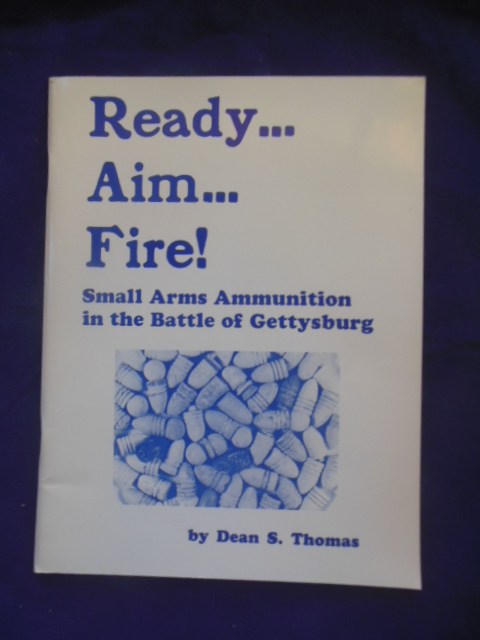 Image for Ready Aim Fire! Small Arms Ammunition in the Battle of Gettysburg (1981)