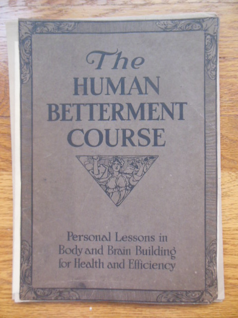 Image for The Human Betterment Course: Personal Lessons in Body and Brain Building for Health and Efficiency (1919)