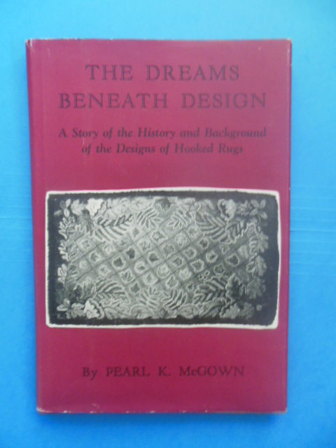 Image for The Dreams Beneath Design  (Hooked Rugs, 1949 SIGNED plus price list)