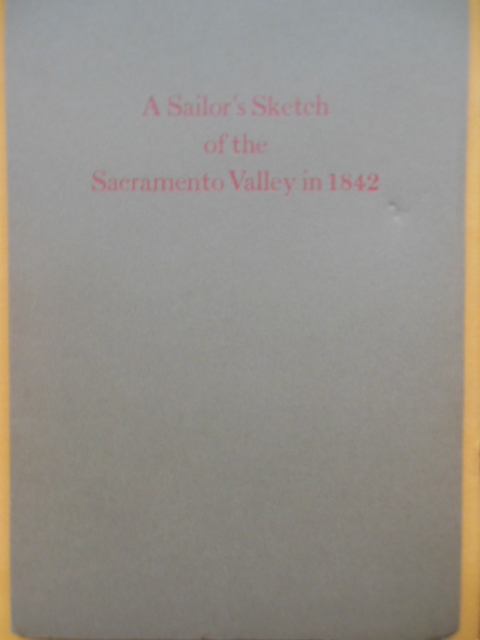 Image for A Sailor's Sketch of the Sacramento Valley in 1842 (1971)