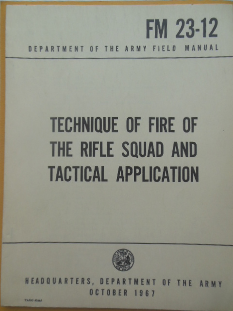 Image for Technique of Fire of the Rifle Squad and Tactical Application (FM 23-12)