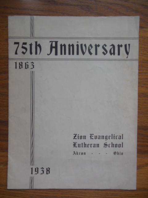 Image for 75th Anniversary Zion Evangelical Lutheran School Akron, Ohio 1863-1938