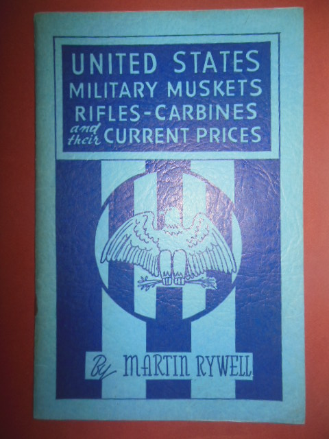 Image for United States Military Muskets Rifles Carbines & Their Current Prices (1959)