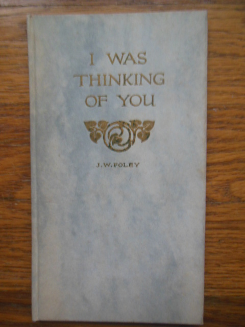 Image for I Was Thinking of You, J.W. Foley (Gift Book 1913)