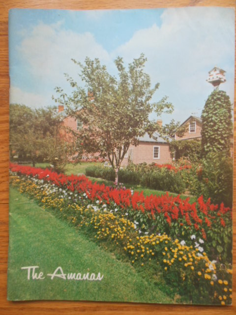 Image for The Amana Colonies: Seven  Villages in Iowa (The Amana Society 1969)